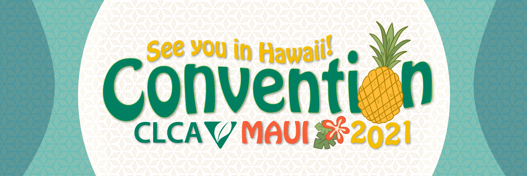 See you in Hawaii for CLCA 2021 convention